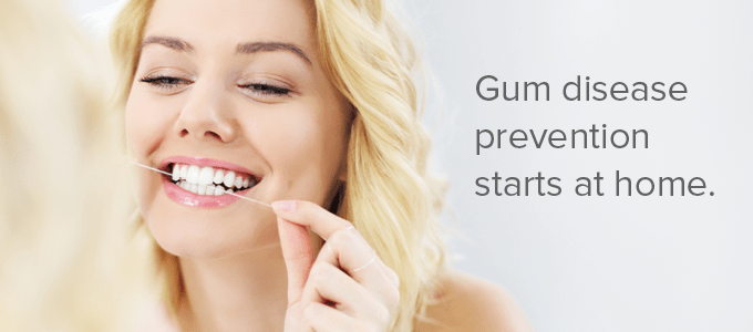 Gum disease prevention starts at home!